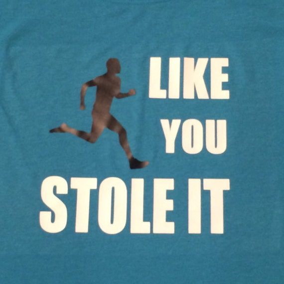 varietà larghe grande liquidazione grande selezione del 2019 Run Like You Stole It - Race Day shirt - motivational shirt - 5k shirt -  10k shirt - half marathon shirt - marathon shirt - ultramarathon