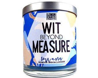 Wit Beyond Measure - Book Candle - Bookish Candle - Soy Candle - LemonCakes Candle Co - Wisdom, Lavender, Cedar, Redwood