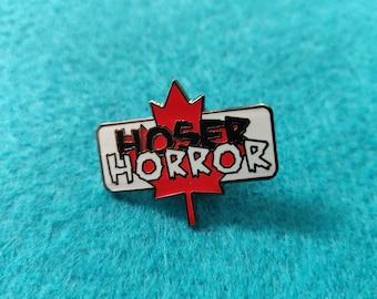 Hoser Horror Enamel Pin