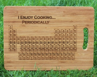 Periodic Table of Elements Cutting Board  (I Enjoy Cooking Periodically) Personalised with Gift Tag - chemistry science, teacher, wood