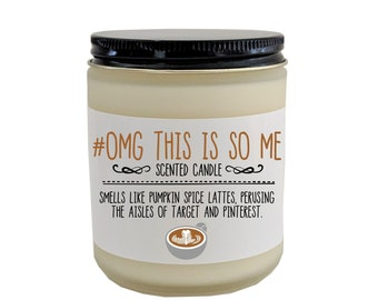 Funny Gift For Her Friend OMG This Is So Me Scented Candle Christmas Birthday Holiday