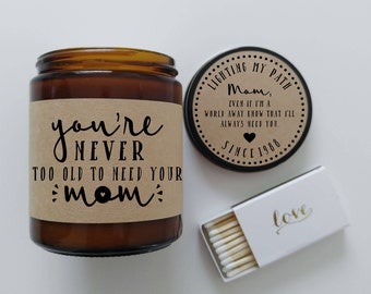 Gift for Mom Youre Never Too Old To Need Your Mom Gifts Mothers Day Gift for Mother Birthday Gift Mothers Day Card Candle Gift for Her