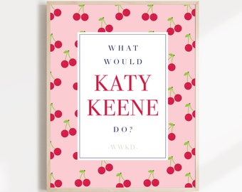 What Would Katy Keene Do? Katy Keene Tv show Fashion Quote Art Print - Printable Lucy Hale Home Decor Poster