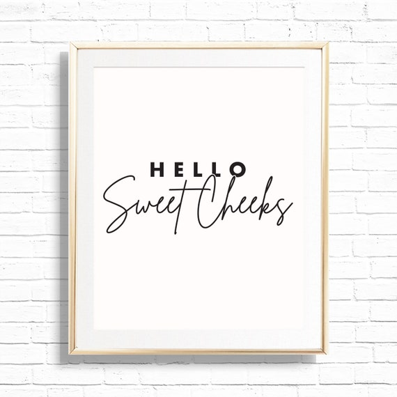 Posters Printable Bathroom Wall Art Cute Print Hello Sweet Cheeks 8 X 10 Bathroom Decor Minimalist Poster Bathroom Quote Printable Funny Print Home Decor Unframed Toilet Art Handmade Products Samel Com Br