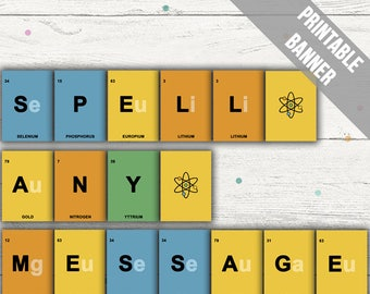 Periodic Table Party Banner. Spell out any message! Ideal for birthdays, baby showers and more. Printable. Instant Download.
