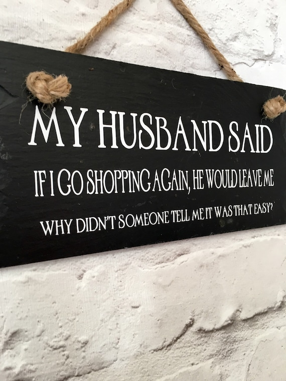 Husband Quote Husband Sign Shopping Quote Funny Quote Etsy