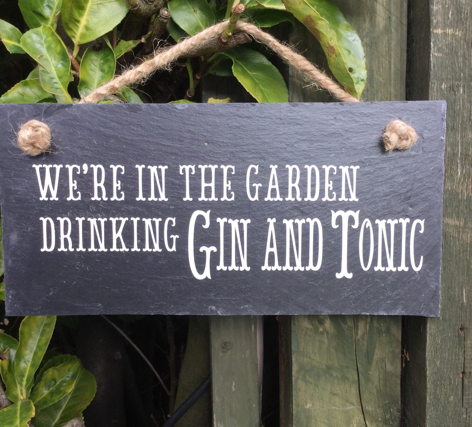 Gin Sign We're In The Garden Drinking Gin And Tonic Slate