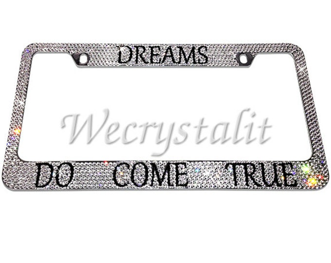 Dreams Do Come True Crystal Sparkle Auto Bling Rhinestone  License Plate Frame with Swarovski Elements Made by WeCrystalIt