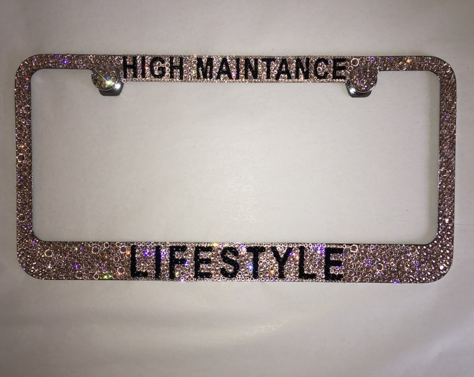 High Maintance Lifestyle  Crystal Sparkle Auto Bling Rhinestone License Plate Frame with Swarovski Elements Made by WeCrystalIt