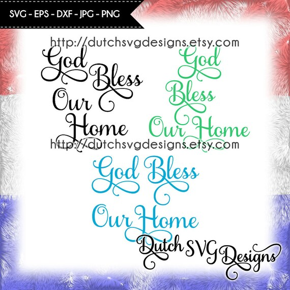 Text Cutting File God Bless Our Home In Jpg Png Svg Eps Dxf Etsy
