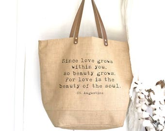 St Augustine Quote | Love Grows Quote | Beauty Grows Gift for Her | Burlap Tote Leather Handles | Gym Bags for Women | Gift for Sisterinlaw