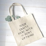 Custom Quote Canvas Tote, Custom Quote gifts, Funny Quotes for teacher appreciation gifts, College Grad Gift for Him, College Student Gift
