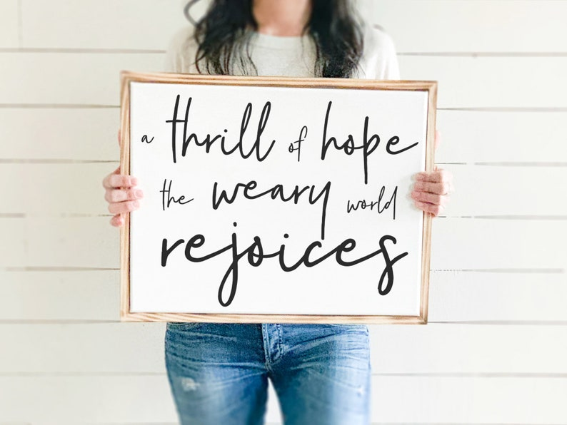A Thrill of Hope the Weary World Rejoices Sign Inspirational image 0