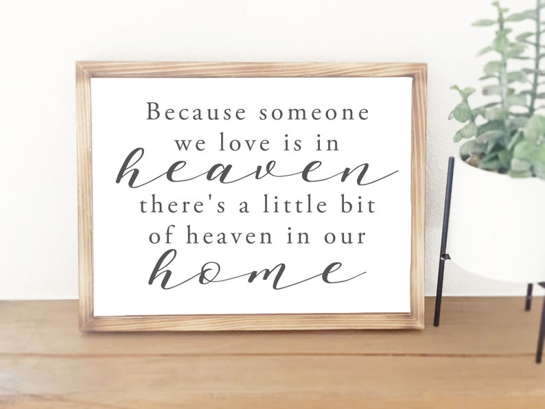 Because Someone We Love Is in Heaven Wooden Framed Signs with image 0