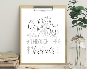 Over the Mountains, Through The Woods // Hand Lettered / Hand Drawn / 8 x 10 / Art Print / Typography / Black and White / Modern Minimalist