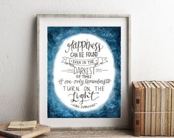 Happiness Can Be Found Even in the Darkest of Times // 8 x 10 / Harry Potter / Dumbledore Quote / Book Lovers / Book Gift / Nursery Decor