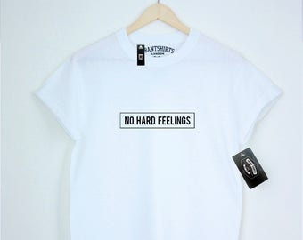NO HARD FEELINGS T-shirt / Relaxed fit Unisex T-shirt / Premium Quality ! - Made in London / Fast Delivery