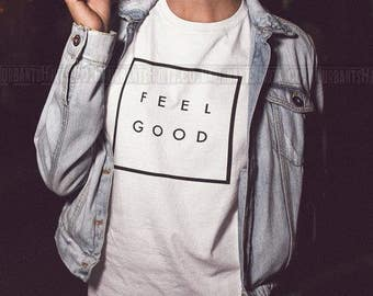 FEEL GOOD T-SHIRT / / Premium Quality ! - Made in London / Fast Delivery to the Usa , Canada , Australia & Europe !