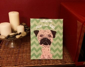All you need is love and Pug Chevron Print Canvas with original Pug Artwork