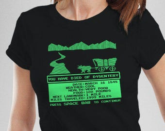 "Oregon Trail Inspired ""You Have Died of Dysentery"" Women's T-Shirt"