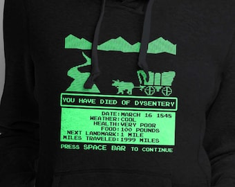 "Oregon Trail Inspired ""You Have Died of Dysentery"" Women's Hoodie"