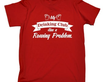 123t Mens My Drinking Club Has A Rowing Problem Funny T Shirt Tee Tshirt Shirts Novelty Birthday Gift Present Christmas