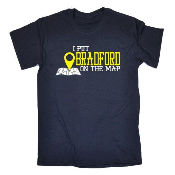 123t des hommes hommes hommes j'ai mis Bradford sur la carte drôle T-Shirt Tee Tshirt T Shirts nouveauté drôle cadeau d'anniversaire cadeau Noël 870b68