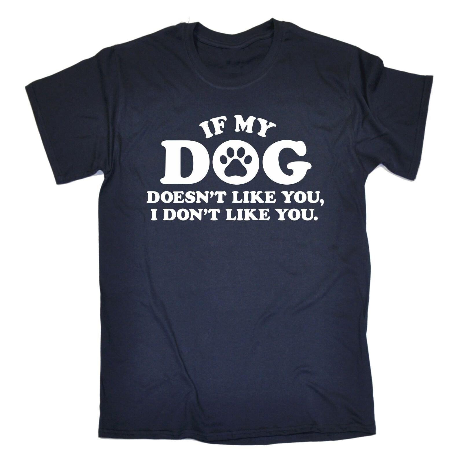 123t chien (homme) si mon chien 123t n'est pas comme vous je n'aime pas vous drôle T-Shirt Tee Tshirt T Shirts nouveauté drôle d'anniversaire cadeau de Noël présent 1d7adb