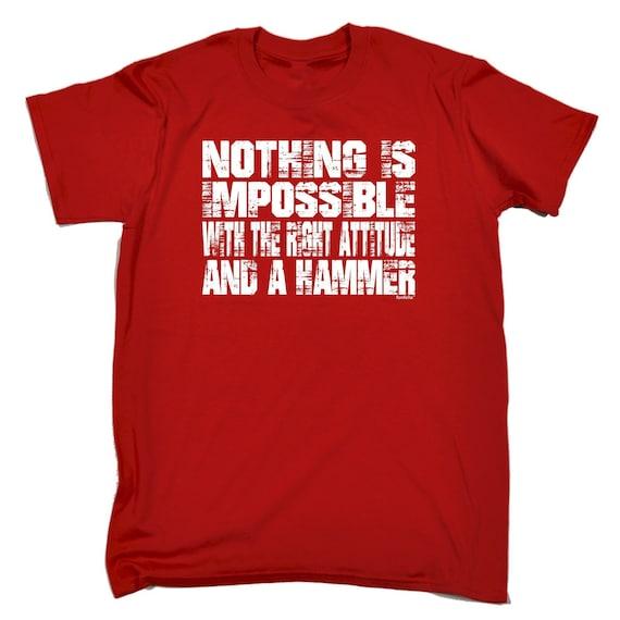 123t hommes rien n'est Impossible Attitude et un marteau Tshirt T-Shirt drôle Tee Tshirt marteau T Shirts nouveauté drôle cadeau d'anniversaire cadeau Noël b88ff1