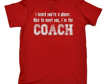 123t Men's I Heard You're A Player I'm The Coach Funny T-Shirt Tee Tshirt T Shirts Funny Novelty Birthday Gift Present Christmas