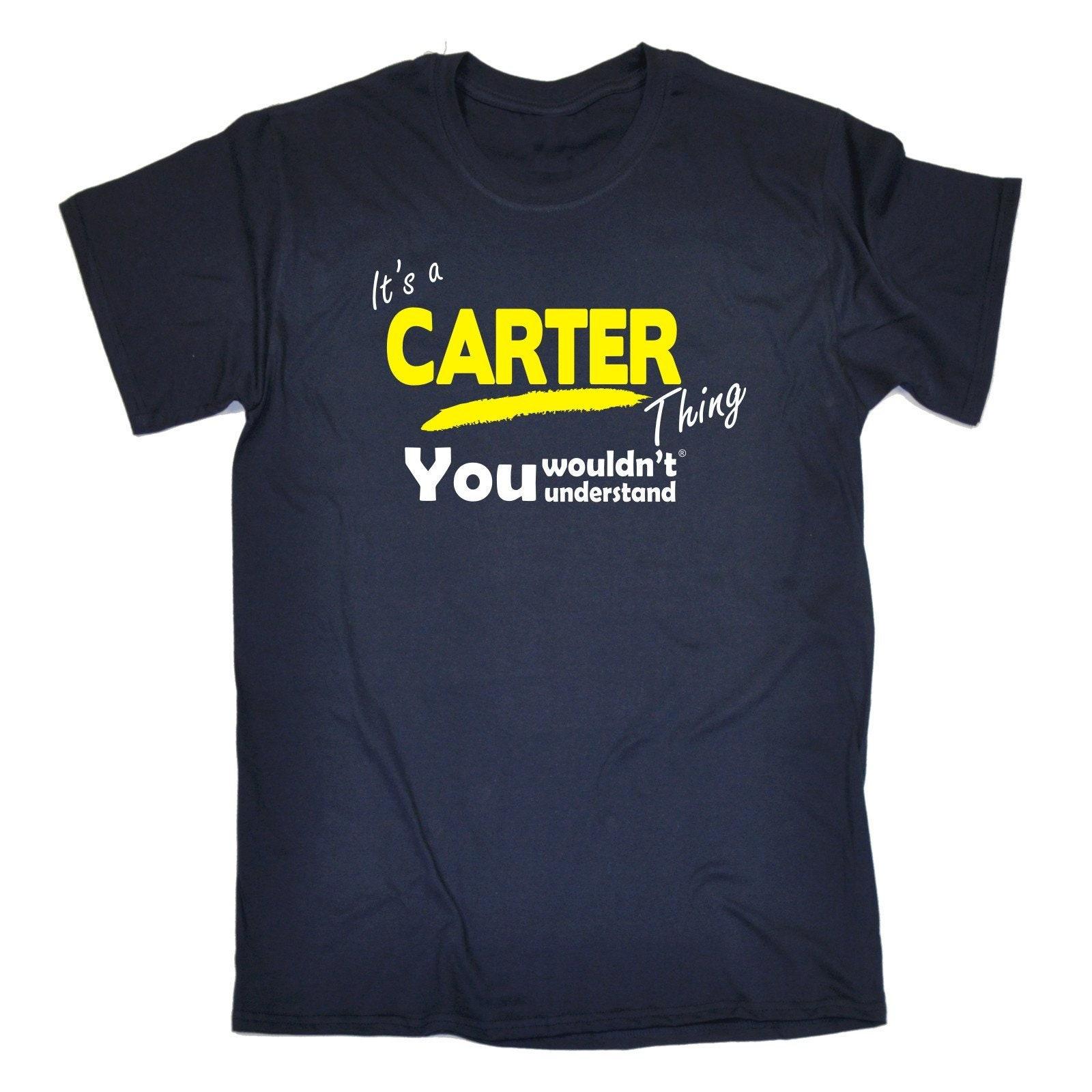 123t des hommes c'est une chose de ne Carter que vous ne de comprenez nom drôle T-Shirt Tee Tshirt T Shirts nouveauté drôle d'anniversaire cadeau Christm présent 401d9b