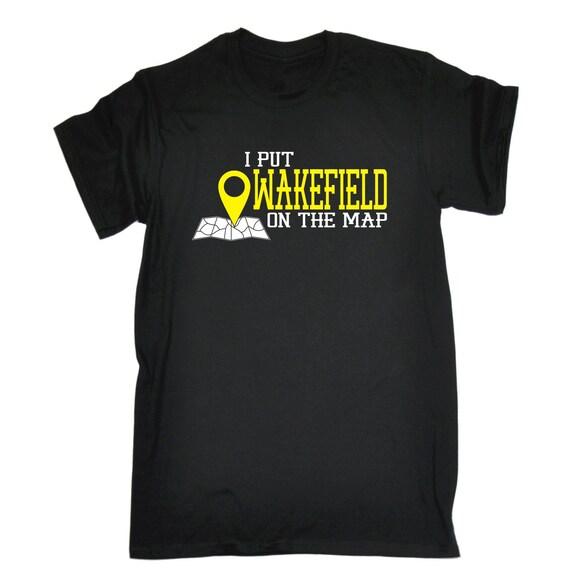 123t des hommes j'ai mis Wakefield sur la carte T drôle T-Shirt Tee Tshirt T carte Shirts nouveauté drôle cadeau d'anniversaire cadeau Noël 4f5cfd