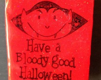 Have A Bloody Good Halloween Magnet