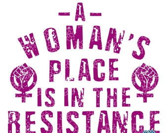 SVG & DXF design - Set of 2 - A Woman's Place is in the Resistance - Grunge and Solid t-shirt cut file (Cricut \ Silhouette)