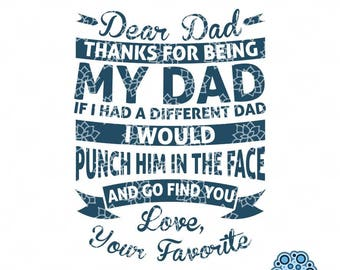 SVG & DXF design - Dear Dad Thanks for being my dad, if I had a different dad I'd punch him in the face cut file (Cricut \ Silhouette)
