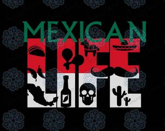 SVG & DXF design - Mexican Life t-shirt and decal cut file for die cutting machines (Cricut \ Silhouette)