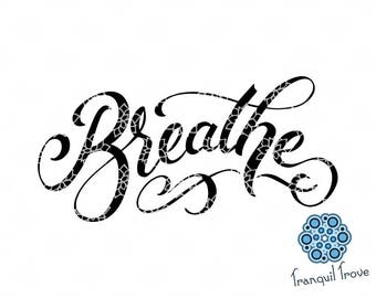 SVG & DXF design - Breathe hand lettered cut files for die cutting machines (Cricut \ Silhouette)