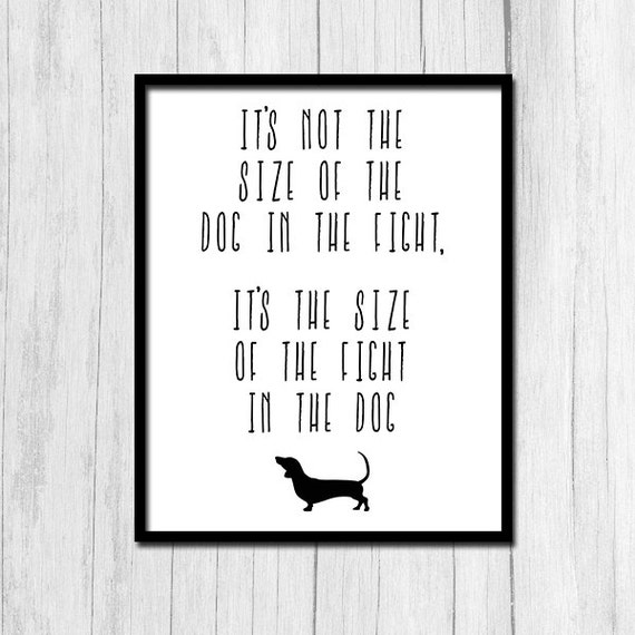 Inspirational Dog Quote Size Of Fight In Dog Mark Etsy
