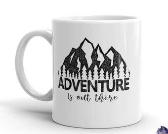 Adventure is Out There Coffee Mug - Ceramic Mountain Coffee Cup - Outdoor Mug  - Cocoa Mug - Funny Mug - Tea Mug - Food Lover - Gift Idea