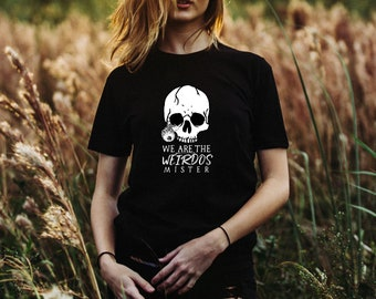 We Are The Weirdos Mister Short Sleeve Unisex T-Shirt - Halloween Party 'The Craft' Quote Witchcraft Shirt - For Him or Her - Small to 3XL