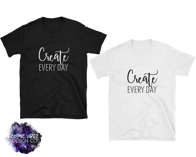557e19852687 Create Every Day Short Sleeve Unisex T-Shirt Creative Cotton | Etsy