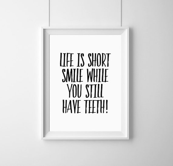 Drôle Affiche Citation Vie Est Courte Sourire Alors Que Vous Avez Encore Des Dents Home Decor Devis Inspirational Idée Cadeau Typographie