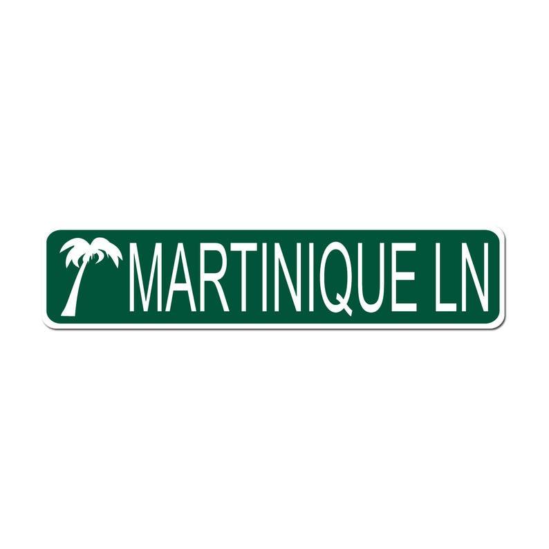 MARTINIQUE LN Island Beach Resort Town Green Vinyl on White 4X17 Aluminum Street Sign