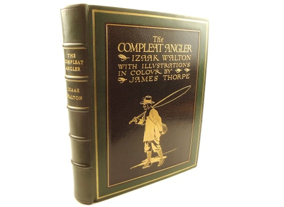 1911 The Compleat Angler by Izaak Walton. Signed by the illustrator, Thorpe. Limited edition. Full Moroccan leather fine binding.