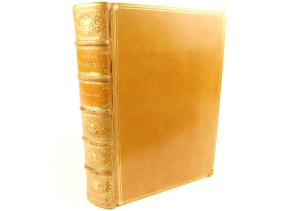 1890 Royal Edinburgh, Her Saints, Kings, Prophets and Poets by Mrs. Oliphant. 60 illustrations by George Reid. Fine binding.