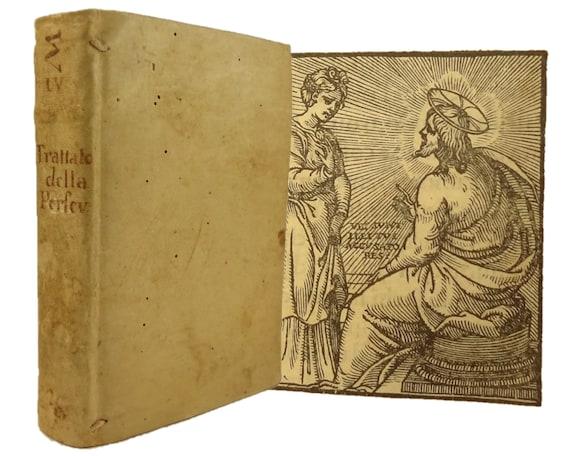 1549 Trattato della Perseverantia Intitolato Corona di Servi d'Iddio by Daniel Da Prato. Rare work.