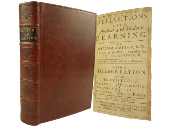 1697 Reflections Upon Ancient and Modern Learning, William Wotton. Leake, London.