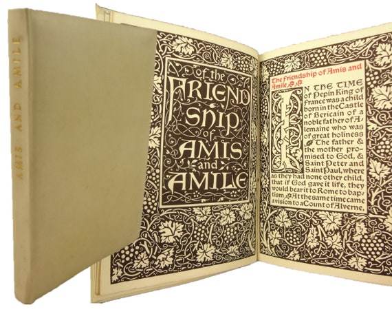 Kelmscott Press. 1894, Of The Friendship of Amis and Amile, translated by William Morris. Hammersmith. Limited to 515 copies.