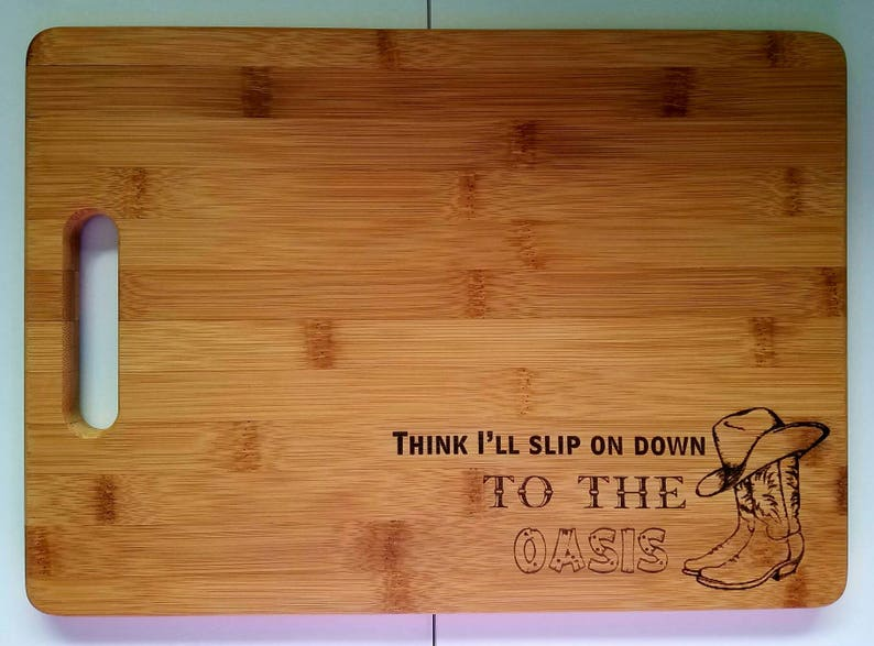 Personalized Think I/'ll slip on down to the Oasis cowboy boots hat Cutting Board gift Birthday Christmas Kitchen Country Western