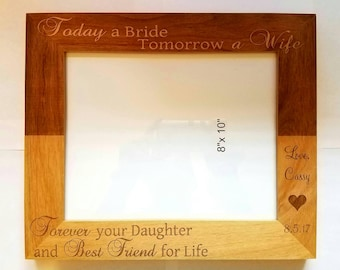 Personalized laser engraved alder wood picture frame Wedding Gift for Mother Today a Bride Tomorrow a Wife Forever your Daughter and BF